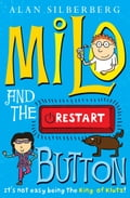 Milo and the restart button - Alan Silberberg
