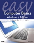 Easy Computer Basics, Windows 7 Edition - Michael Miller