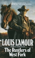 Rustlers of West Fork - Louis L'Amour