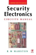 Security Electronics Circuits Manual - R M MARSTON