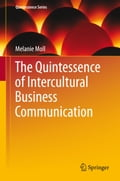 The Quintessence of Intercultural Business Communication - Melanie Moll