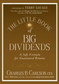 The Little Book of Big Dividends: A Safe Formula for Guaranteed Returns (Little Books. Big Profits #26) - Charles B. Carlson