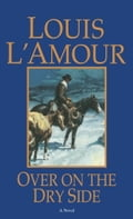 Over on the Dry Side - Louis L'Amour