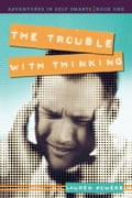 The Trouble With Thinking - Lauren Powers
