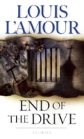 End of the Drive - Louis L'Amour