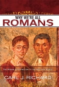 Why We're All Romans - Carl J. Richard