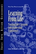 Learning from Life: Turning Life's Lessons Into Leadership Experience - Ruderman, Marian N.
