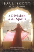 A Division Of The Spoils - Paul Scott