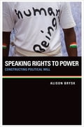 Speaking Rights to Power - Alison Brysk