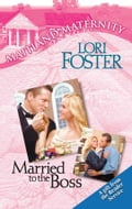 Married To The Boss - Lori Foster