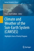Climate and Weather of the Sun-Earth System (CAWSES) - Franz-Josef Lübken