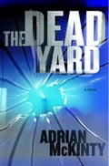 The Dead Yard - Adrian McKinty