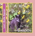 A Very Busy Day In The Garden - Kolb-Speer, Lori