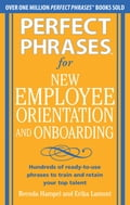 Perfect Phrases for New Employee Orientation and Onboarding: Hundreds of ready-to-use phrases to train and retain your top talent (EBOOK) - Brenda Hampel,Erika Lamont