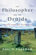 The Philosopher and the Druids - Philip Freeman