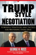 Trump-Style Negotiation - George H. Ross