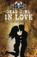 Dead Girl in Love - Linda Joy Singleton