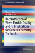 Reconstruction of Wave-Particle Duality and its Implications for General Chemistry Textbooks - Cecilia Marcano, Mansoor Niaz