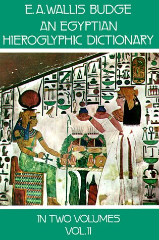 An Egyptian Hieroglyphic Dictionary, Vol. 2 Volume 2 (Dover Language Guides) - Budge, E. A. Wallis and Sir Ernest Alfred Thompson Wallis Budge