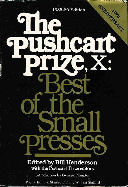 THE PUSHCART PRIZE X: Best of the Small Presses, 1985 - 1986. - Kittredge, William; T. C. Boyle and Alberto Alvarez Rios, signed) Bill Henderson, Bill, editor.
