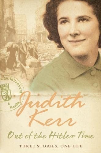 Out of the Hitler Time: When Hitler Stole Pink Rabbit, Bombs on Aunt Dainty, A Small Person Far Away - Kerr, Judith