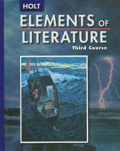 Elements of Literature, Grade 9, 3rd Course - HOLT, RINEHART AND WINSTON