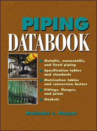 Piping databook : (metallic, nonmetallic, and lined piping .) - Nayyar, Mohinder L.