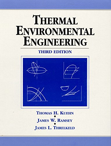 Thermal Environmental Engineering (3rd Edition) (NEW!!) - Thomas H. Kuehn, James W. Ramsey, James L. Threlkeld