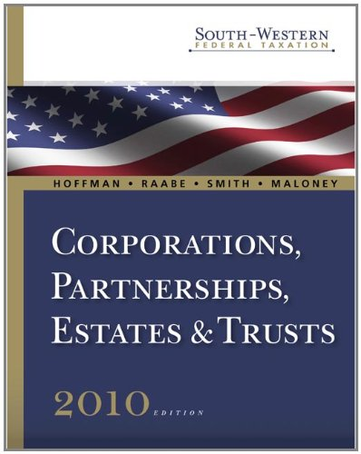 South-Western Federal Taxation 2010: Corporations, Partnerships, Estates and Trusts, Professional Version (Book Only) - Hoffman, William H.; Raabe, William A.; Smith, James E.; Maloney, David M.