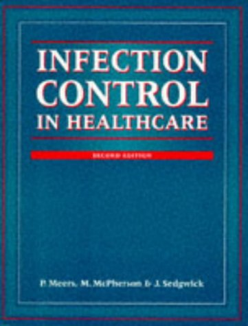 Infection Control in Health Care 2e - Meers, P., M. McPherson und J. Sedgwick