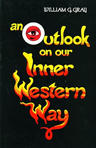 An Outlook on our Inner Western Way - Gray, William G.
