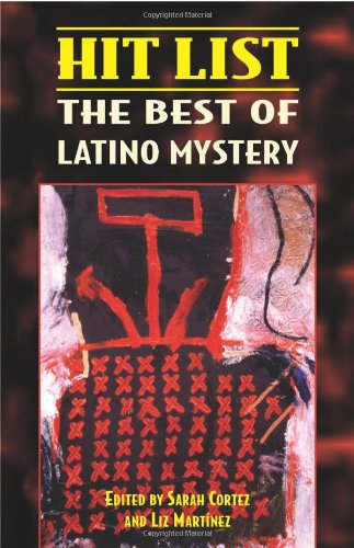 Hit List: The Best of Latino Mystery - Sarah Cortez