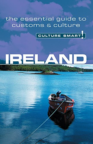 Ireland - Culture Smart!: the essential guide to customs & culture - Scotney, John
