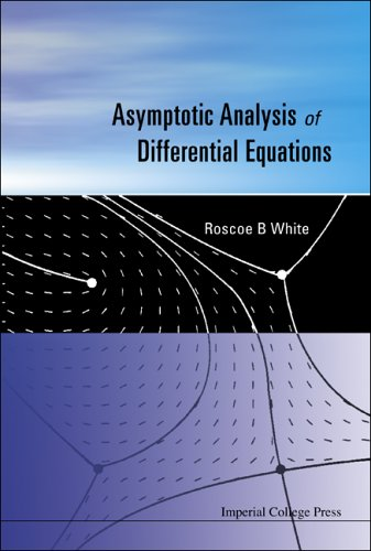 Asymptotic Analysis of Differential Equations (Paperback) - Roscoe White